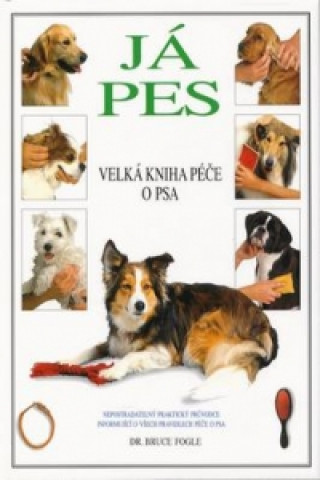 Já pes Velká kniha péče o psa