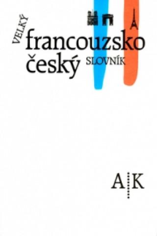 Velký francouzsko český slovník A/K