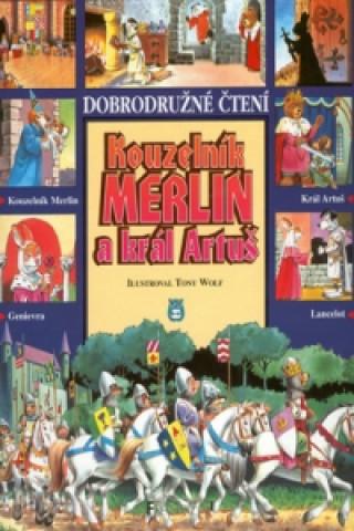 Kouzelník Merlin a král Artuš