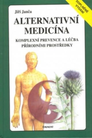 Alternativní medicína Komplexní prevence a léčba přírodními prostředky