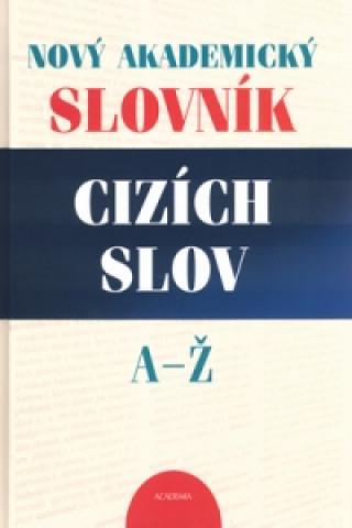 Nový akademický slovník cizích slov A - Ž