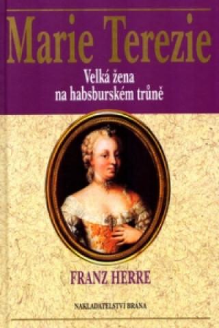 Marie Terezie Velká žena na habsburském trůně