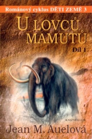 U lovců mamutů 1.