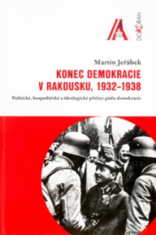 Konec demokracie v Rakousku, 1932 -1938
