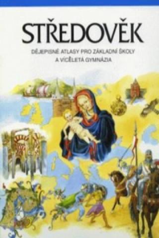 Středověk dějepisné atlasy pro ZŠ a víceletá gymnázia