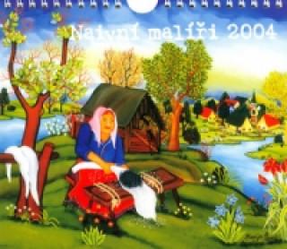 Naivní malíři 2004 - nástěnný kalendář