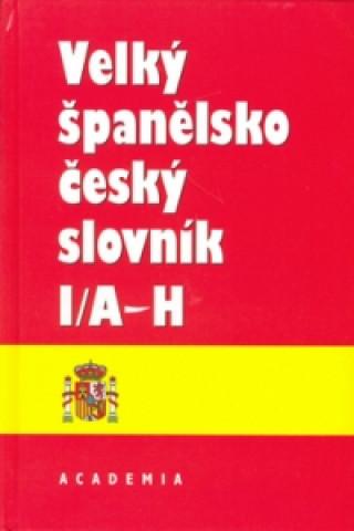 Velký španělsko český slovník I/A-H
