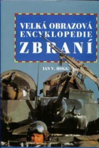 Velká obrazová encyklopedie zbraní