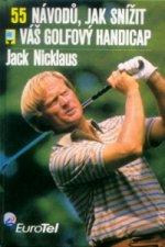 55 návodů, jak snížit váš golfový handicap