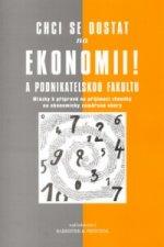Chci se dostat na ekonomii! a podnikatelskou fakultu