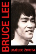 Bruce Lee Umělec života