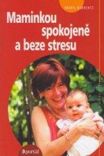 Maminkou spokojeně a bez stresu
