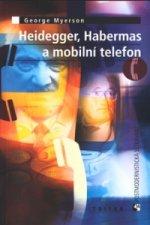Heidegger, Habermas a mobil.t.