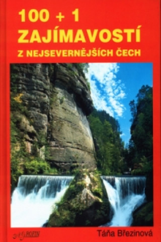 100+1 zajímavostí z nejsevernějších Čech