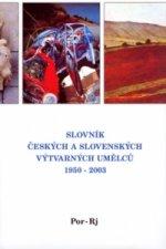 Slovník českých a slovenských výtvarných umělců 1950 - 2003 Por-Rj