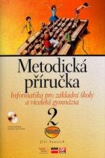 Informatika pro základní školy a víceletá gymnázia 2 Metodická příručka + CD-ROM