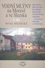 Vodní mlýny na Moravě a ve Slezsku I.díl