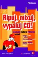 Ripuj, mixuj, vypaluj CD!