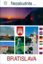Bratislava nezabudnite ...