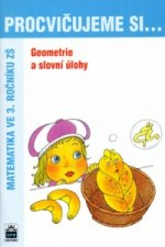 Procvičujeme si ...Geometrie a slovní úlohy 3.r.