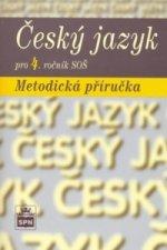 Český jazyk pro 4. ročník SOŠ Metodická příručka