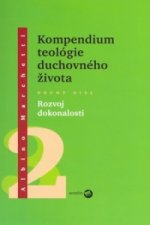 Kompendium teológie duchovného života Druhý diel 2