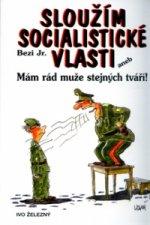 Sloužím socialistické vlasti