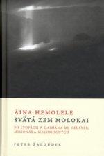 Aina Hemolele Svätá zem Molokai