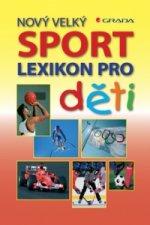 Nový velký lexikon pro děti Sport