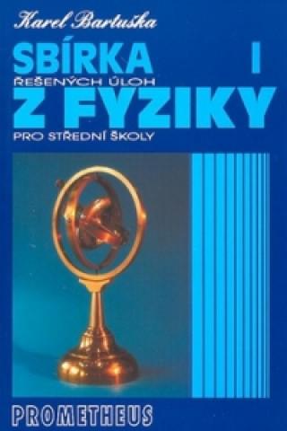 Sbírka řešených úloh z fyziky pro střední školy I.