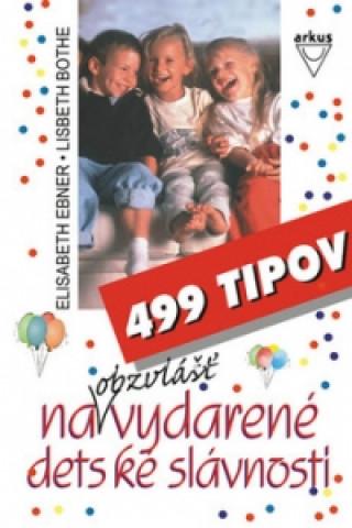 499 tipov na obzvlášť vydarené detské slávnosti