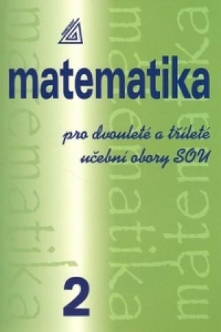 Matematika pro dvouleté a tříleté učební obory SOU 2