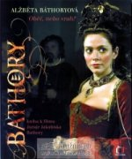 Alžběta Báthoryová, Oběť, nebo vrah?