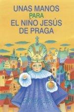 Unas manos para el nino Jesús de Praga