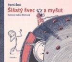 Šišatý švec a myšut
