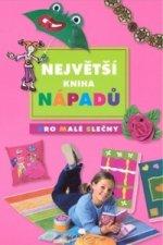 Největší kniha nápadů pro malé slečny