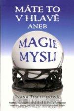 Máte to v hlavě aneb magie mysli