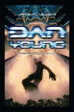 Dan Young Nebezpečí odjinud