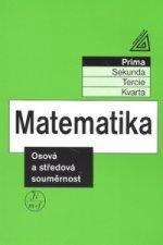 Matematika Osová a středová souměrnost