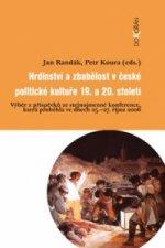 Hrdinství a zbabělost v české politické kultuře 19.a 20. století