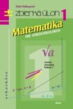 Matematika pre stredoškolákov Zbierka úloh 1
