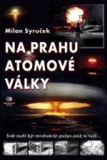 Na prahu atomové války