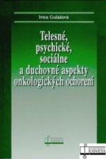 Telesné, psychické, sociálne a duchovné aspekty onkologických ochorení