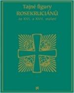 Tajné figury Rosekruciánů ze XVI. a XVII. století