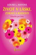 Život v láske, zdraví a radosti