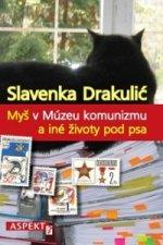 Myš v Múzeu komunizmu a iné životy pod psa