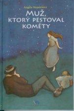 Matica slovenská Muž, ktorý pestoval kométy