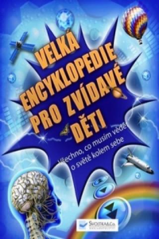Velká encyklopedie pro zvídavé děti