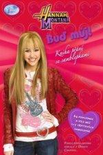 Hannah Montana Buď můj!