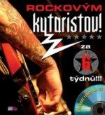 Rockovým kytaristou! Za 6 týdnů !!! + CD